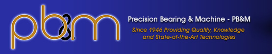 Precision Bearing & Machine, Inc. | Since 1946 Providing Quality, Knowledge and State-of-the-Art Technologies